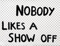 nobody-likes-a-show-off