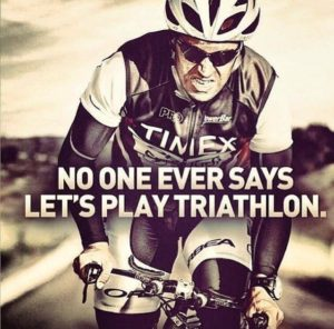 No one ever says lets play triathlon