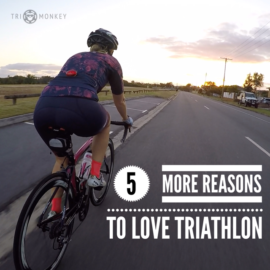 5 more reasons to love Triathlon
